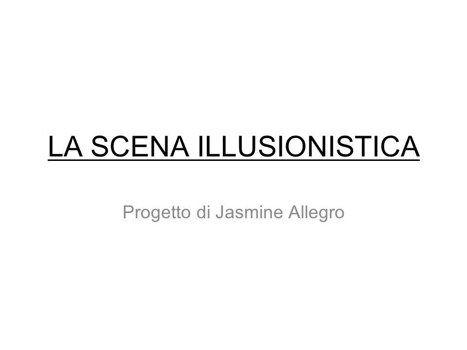 LA SCENA ILLUSIONISTICA