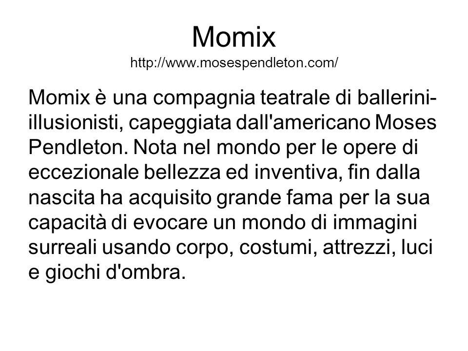 Momix http://www.mosespendleton.com/