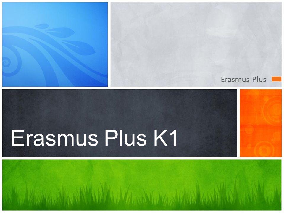 Erasmus Plus K1 Erasmus Plus