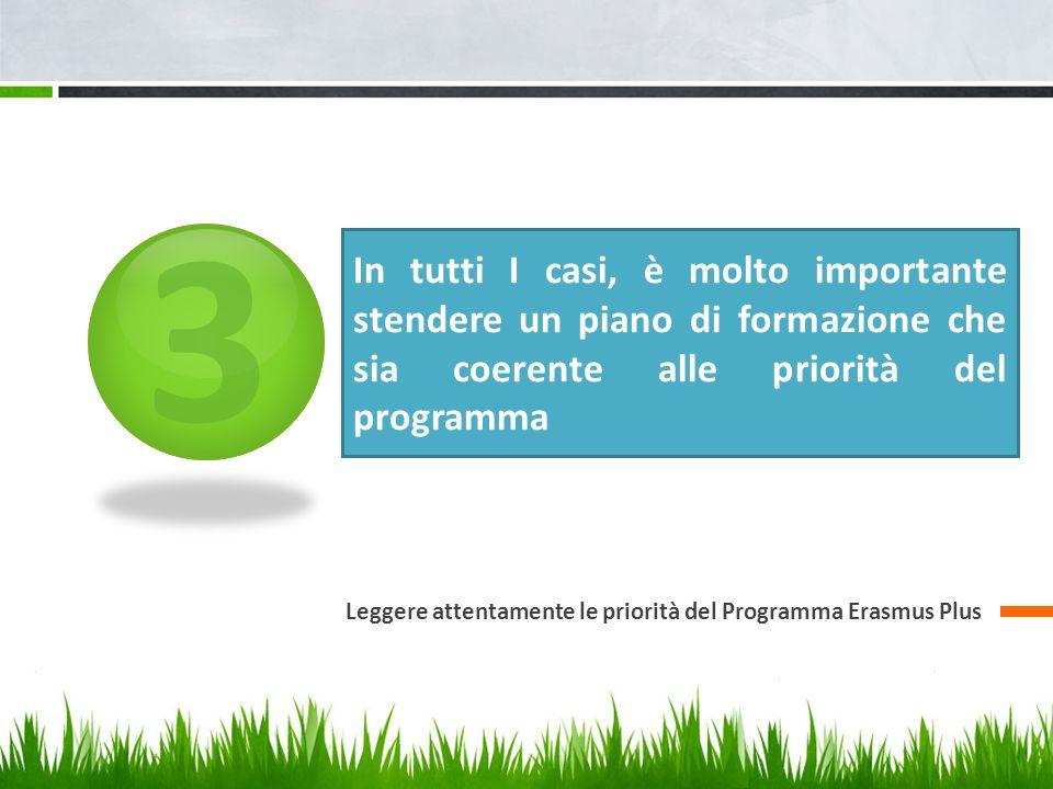 3 In tutti I casi, è molto importante stendere un piano di formazione che sia coerente alle priorità del programma.