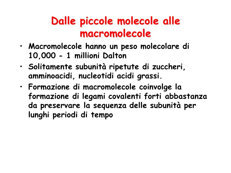 Dalle piccole molecole alle macromolecole