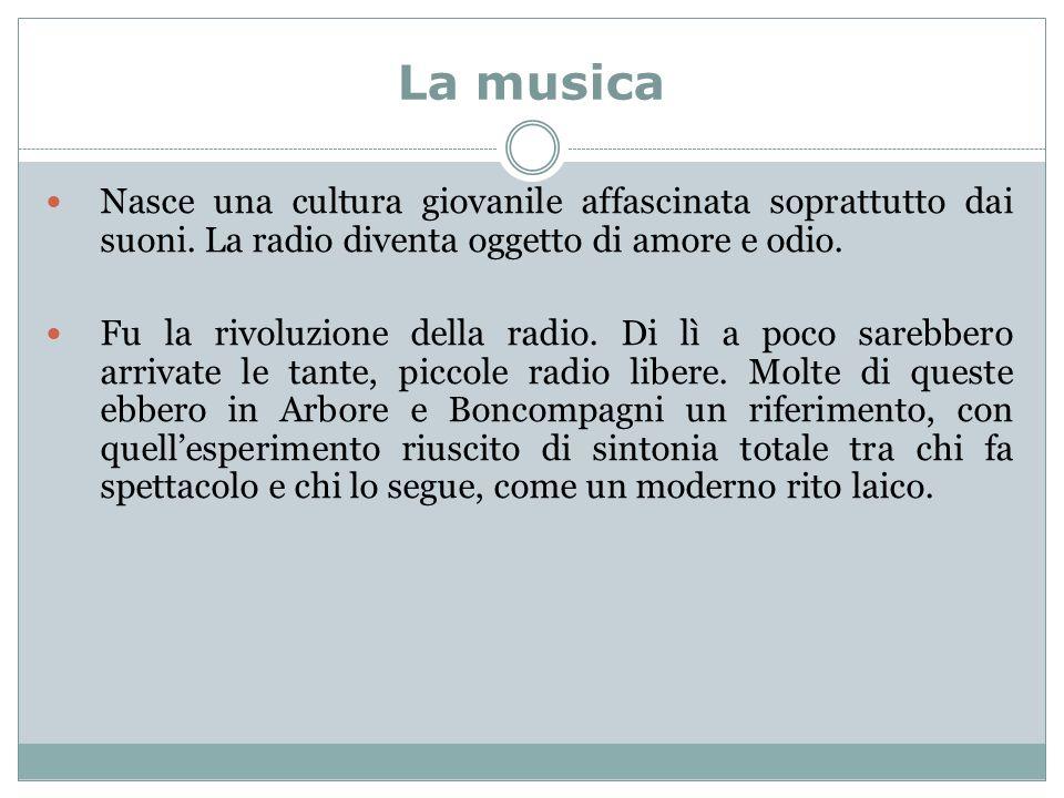 La musica Nasce una cultura giovanile affascinata soprattutto dai suoni. La radio diventa oggetto di amore e odio.