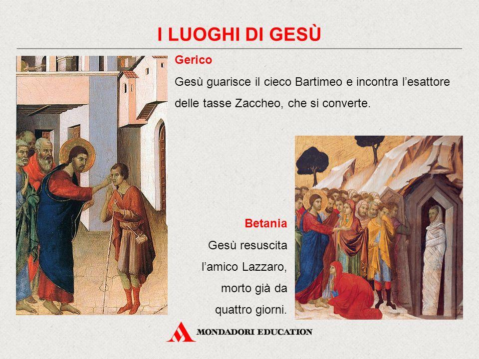 I LUOGHI DI GESÙ Gerico. Gesù guarisce il cieco Bartimeo e incontra l'esattore delle tasse Zaccheo, che si converte.