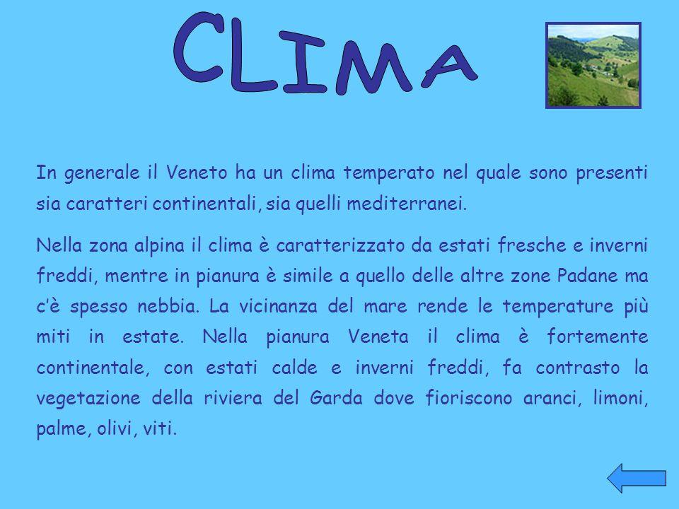 CLIMA In generale il Veneto ha un clima temperato nel quale sono presenti sia caratteri continentali, sia quelli mediterranei.