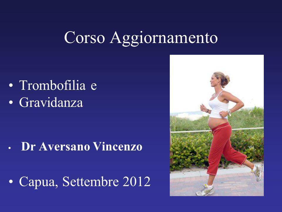 Corso Aggiornamento Trombofilia e Gravidanza Capua, Settembre 2012