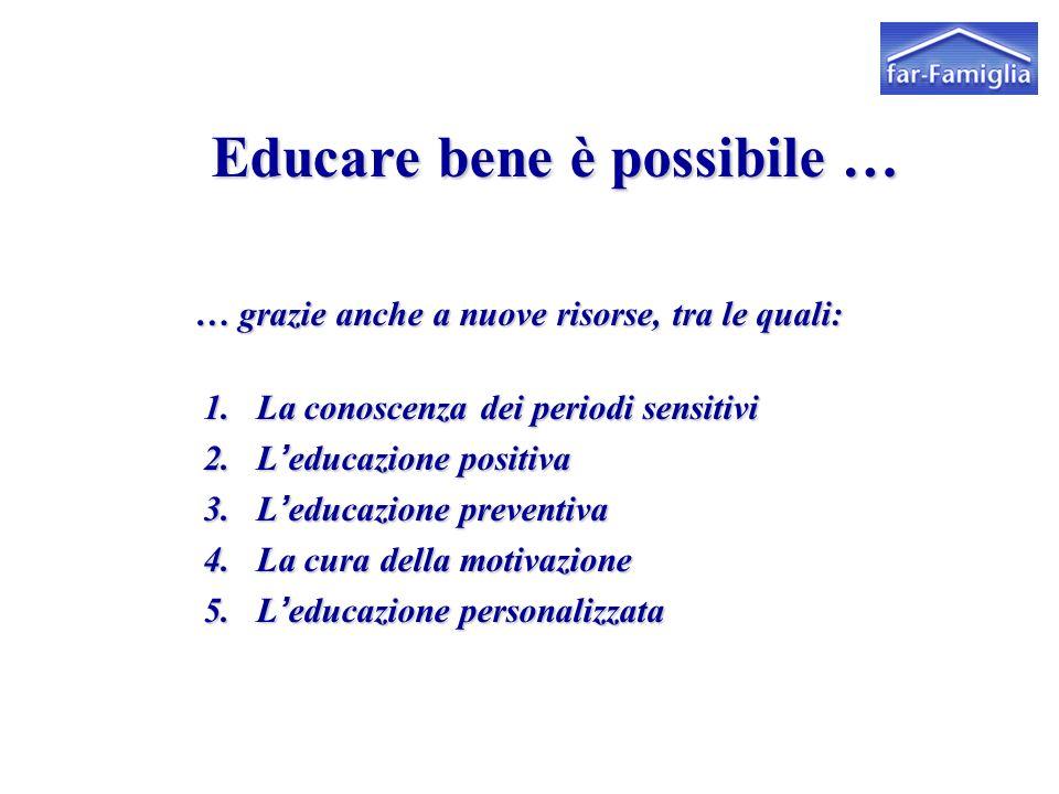 Educare bene è possibile …