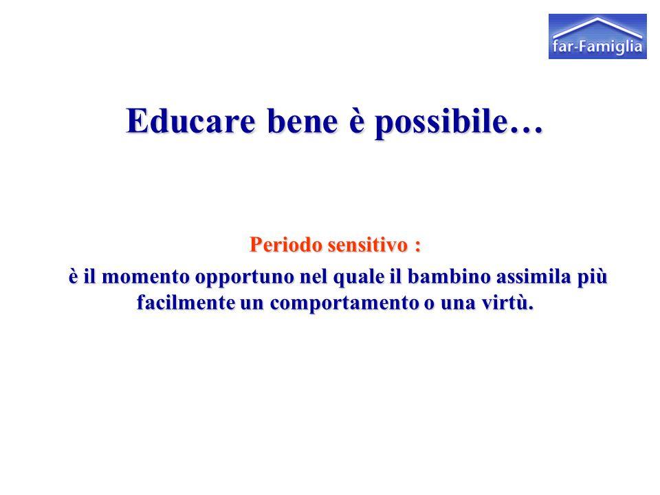 Educare bene è possibile…