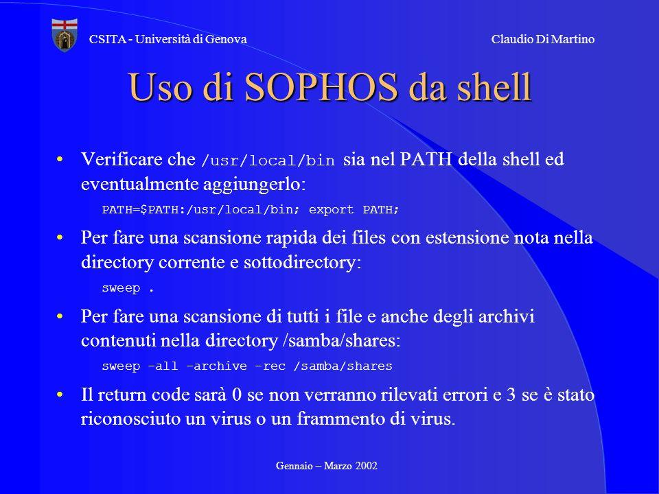 Uso di SOPHOS da shell Verificare che /usr/local/bin sia nel PATH della shell ed eventualmente aggiungerlo:
