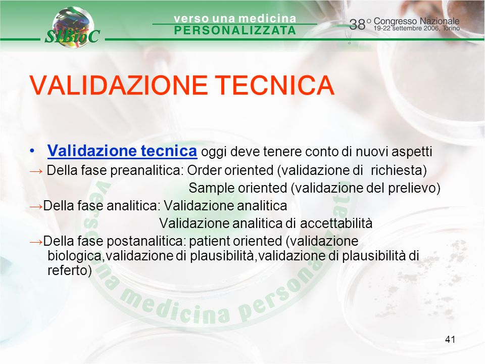 VALIDAZIONE TECNICA Validazione tecnica oggi deve tenere conto di nuovi aspetti.