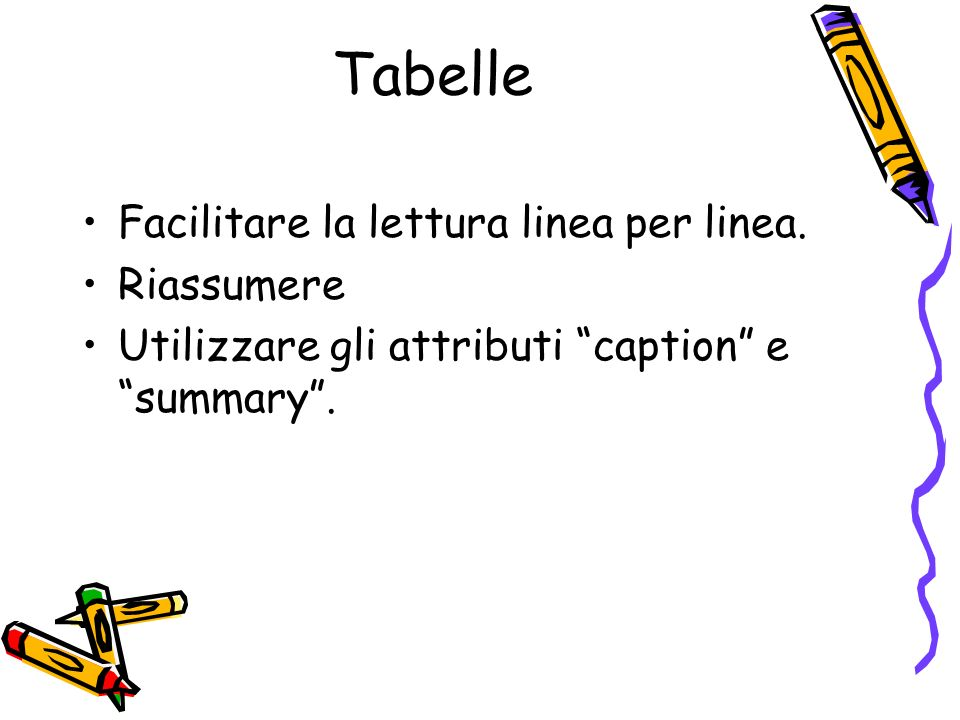 Tabelle Facilitare la lettura linea per linea. Riassumere