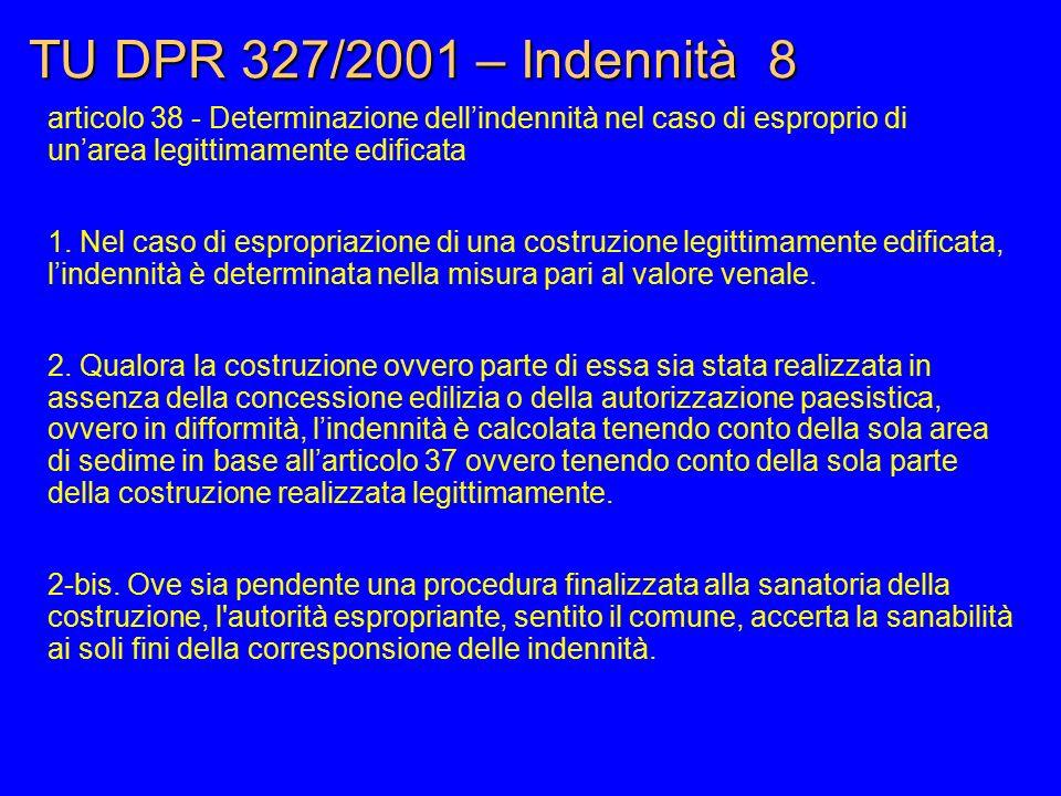 TU DPR 327/2001 – Indennità 8 articolo 38 - Determinazione dell'indennità nel caso di esproprio di un'area legittimamente edificata.