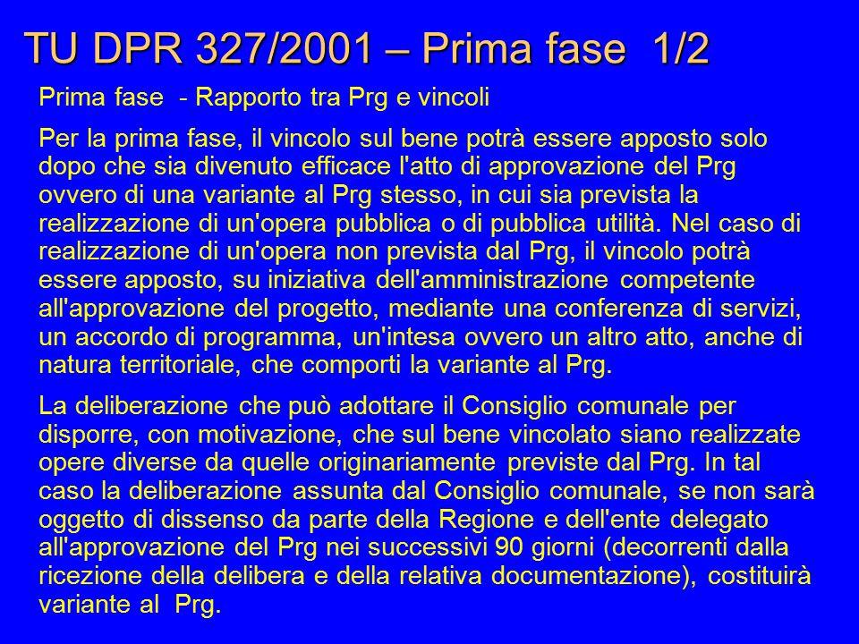 TU DPR 327/2001 – Prima fase 1/2 Prima fase - Rapporto tra Prg e vincoli.
