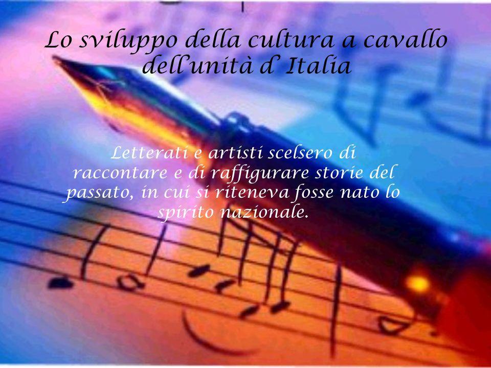 Lo sviluppo della cultura a cavallo dell'unità d' Italia
