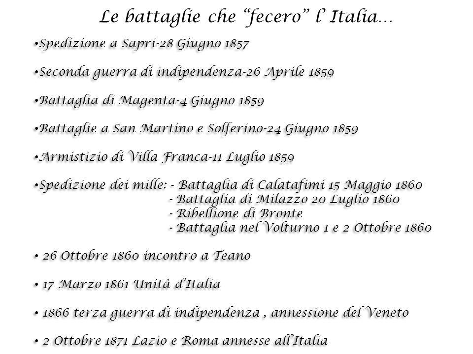 Le battaglie che fecero l' Italia…