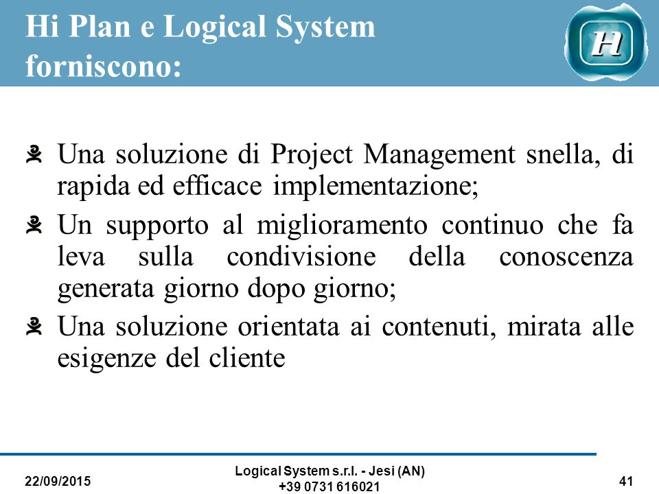 Hi Plan e Logical System forniscono: