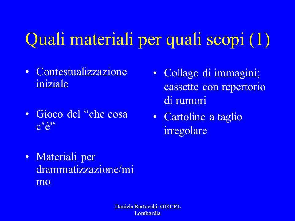Quali materiali per quali scopi (1)