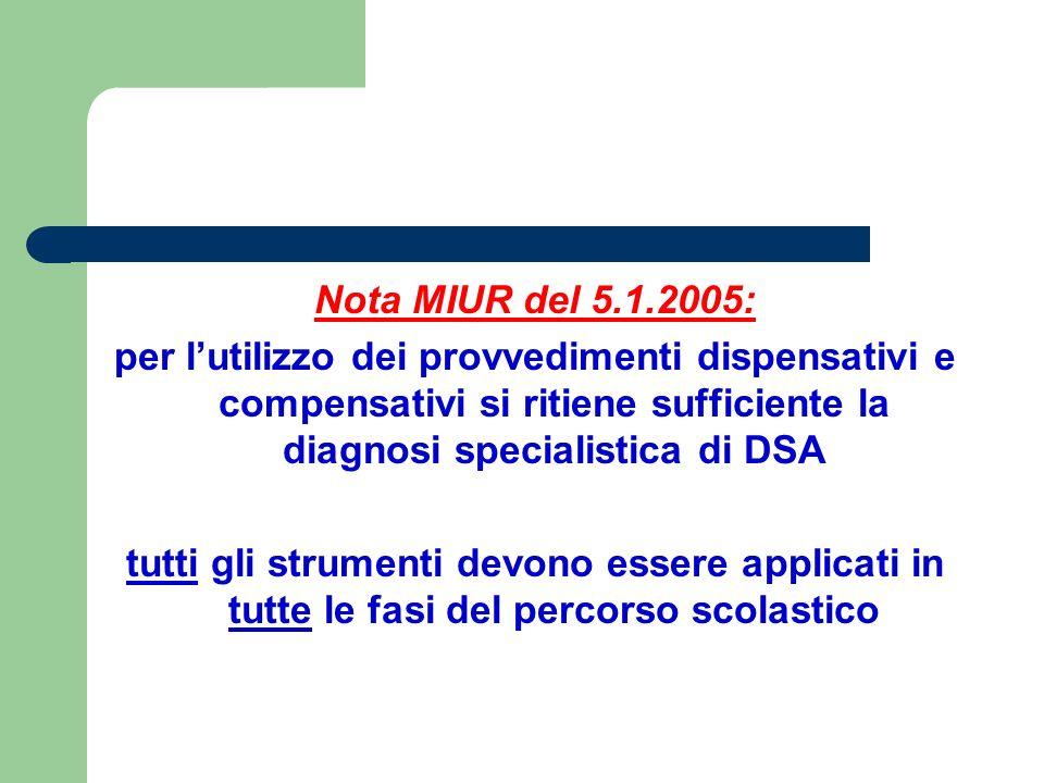 Nota MIUR del 5.1.2005: per l'utilizzo dei provvedimenti dispensativi e compensativi si ritiene sufficiente la diagnosi specialistica di DSA.