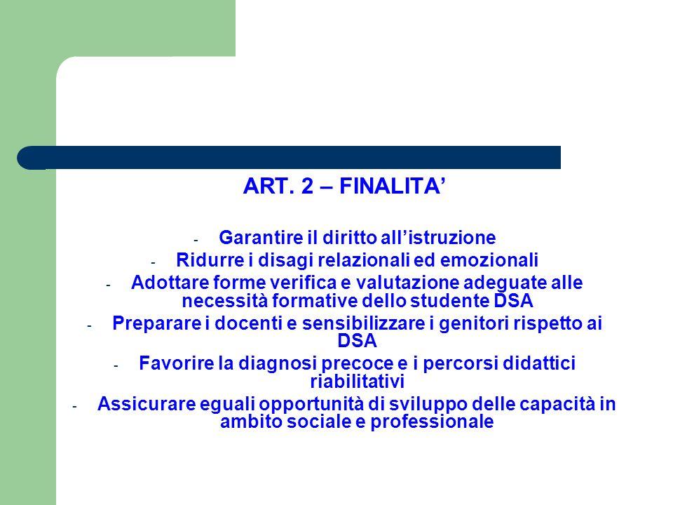 ART. 2 – FINALITA' Garantire il diritto all'istruzione