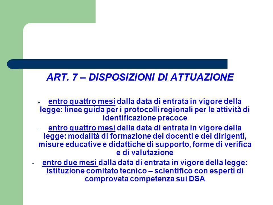 ART. 7 – DISPOSIZIONI DI ATTUAZIONE