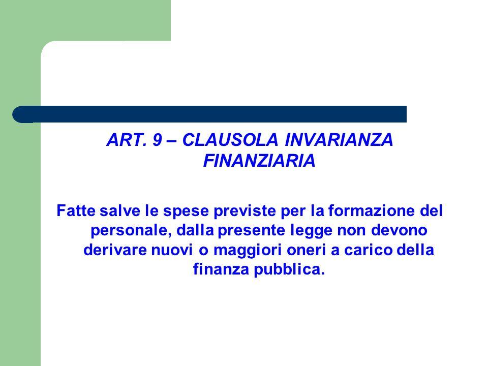 ART. 9 – CLAUSOLA INVARIANZA FINANZIARIA
