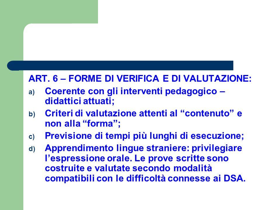 ART. 6 – FORME DI VERIFICA E DI VALUTAZIONE: