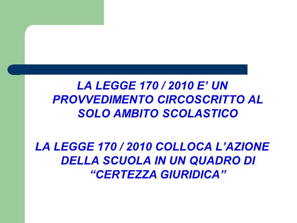 LA LEGGE 170 / 2010 E' UN PROVVEDIMENTO CIRCOSCRITTO AL SOLO AMBITO SCOLASTICO
