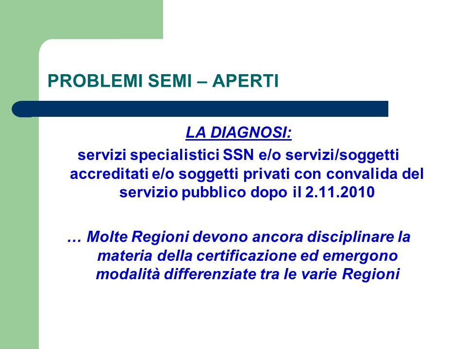PROBLEMI SEMI – APERTI LA DIAGNOSI: