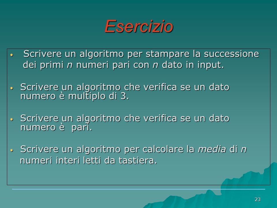 Esercizio Scrivere un algoritmo per stampare la successione