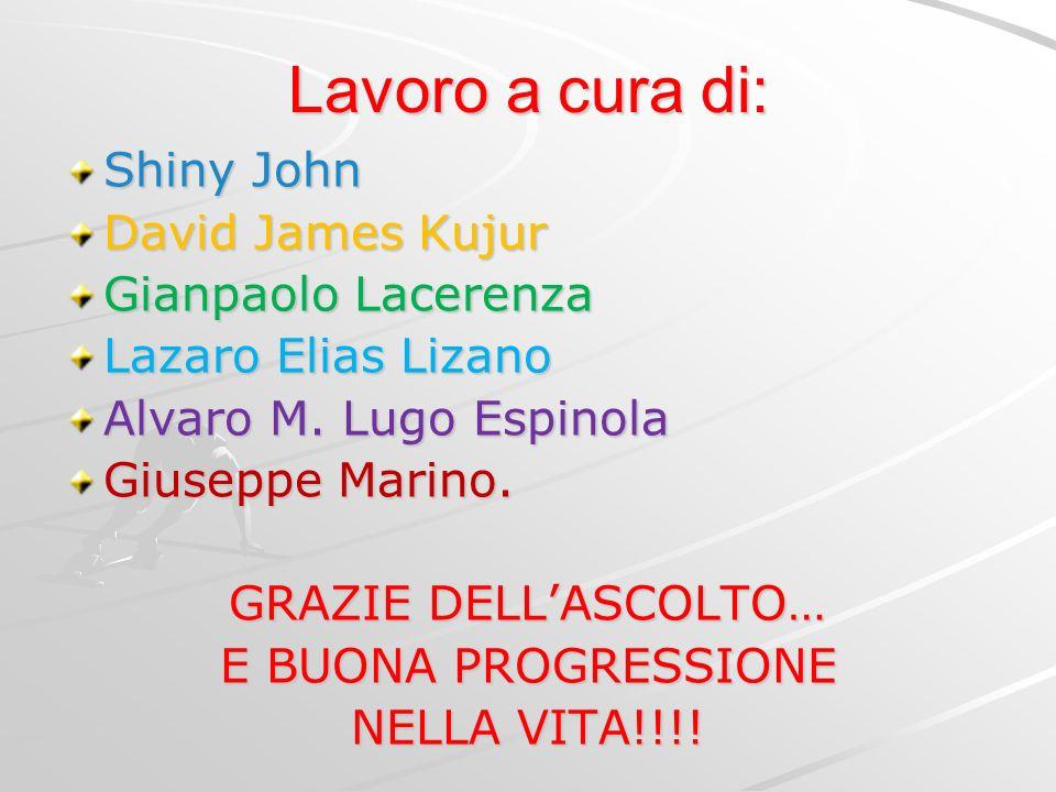 Lavoro a cura di: Shiny John David James Kujur Gianpaolo Lacerenza