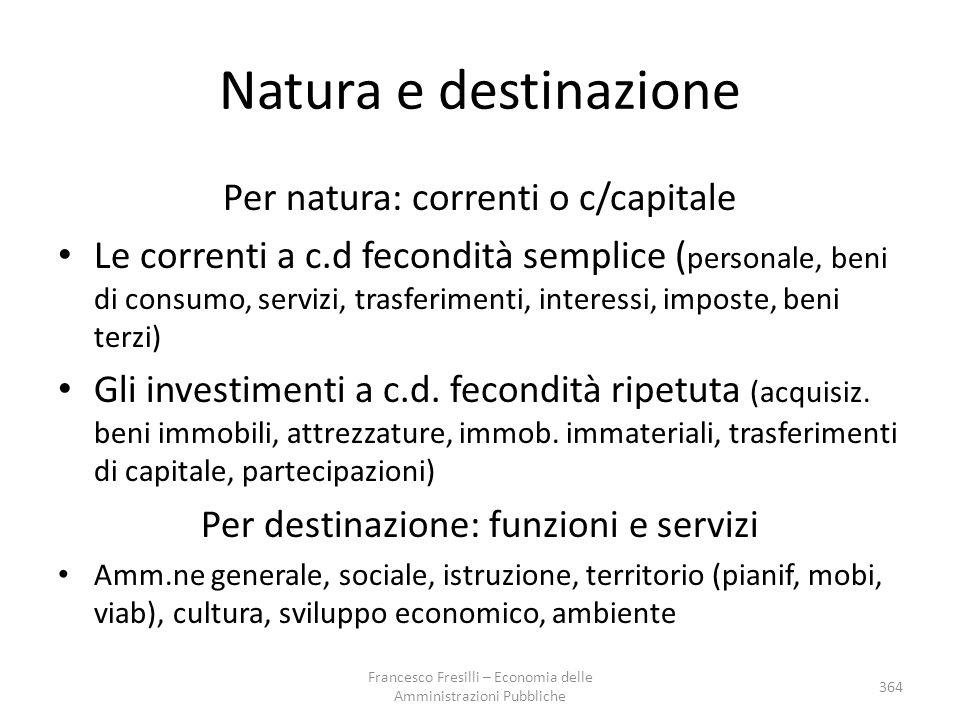 Natura e destinazione Per natura: correnti o c/capitale