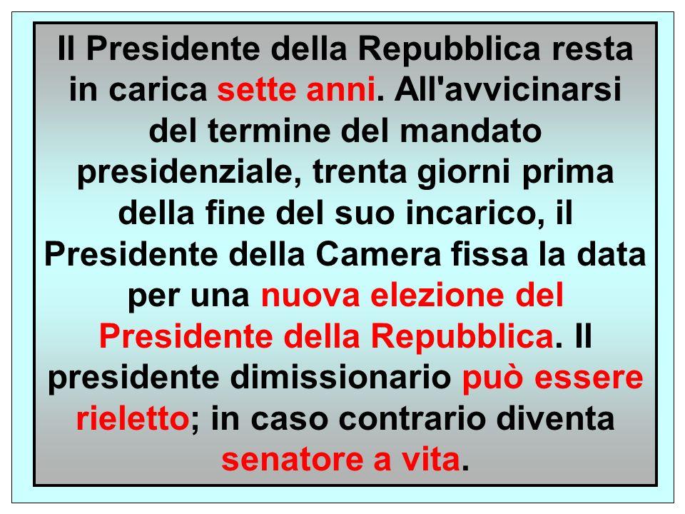 Il Presidente della Repubblica resta in carica sette anni