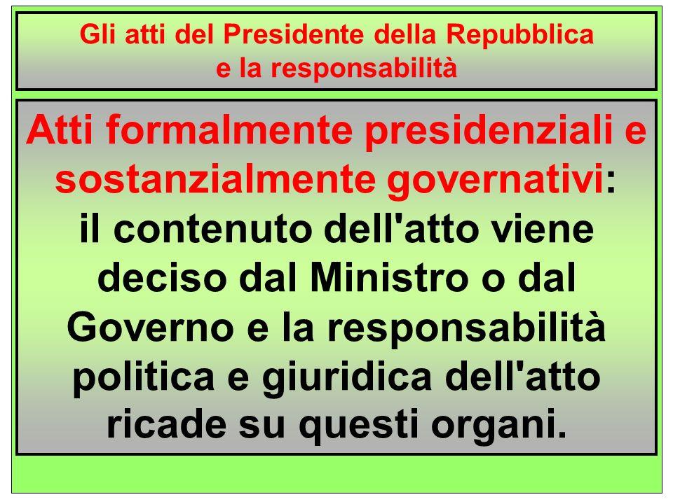 Atti formalmente presidenziali e sostanzialmente governativi: