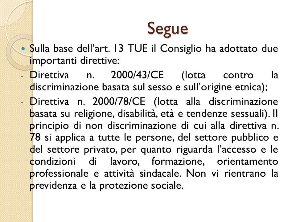 Segue Sulla base dell'art. 13 TUE il Consiglio ha adottato due importanti direttive: