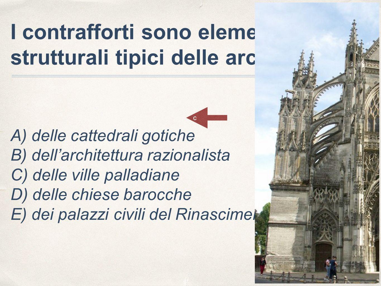 I contrafforti sono elementi strutturali tipici delle architetture: