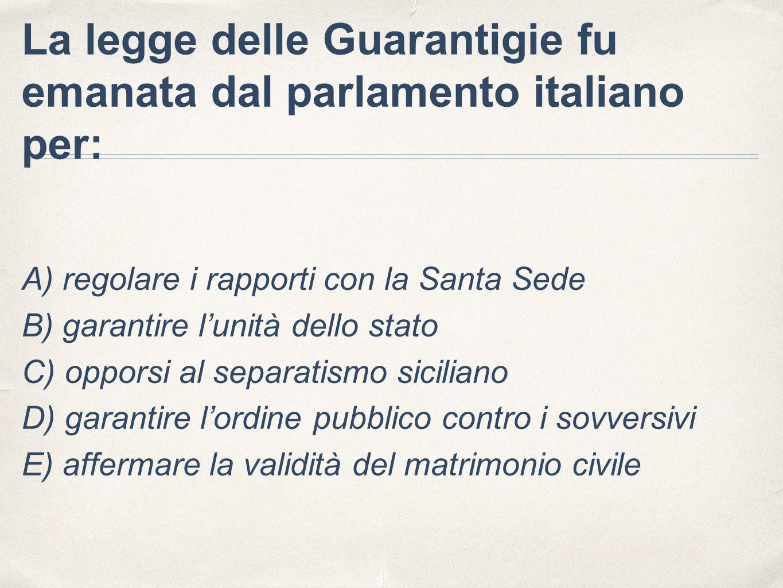 La legge delle Guarantigie fu emanata dal parlamento italiano per: