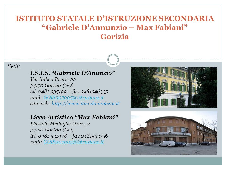 ISTITUTO STATALE D'ISTRUZIONE SECONDARIA Gabriele D'Annunzio – Max Fabiani Gorizia