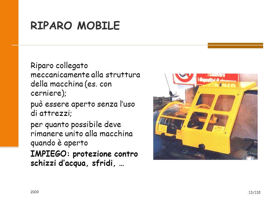 RIPARO MOBILE Riparo collegato meccanicamente alla struttura della macchina (es. con cerniere); può essere aperto senza l'uso di attrezzi;