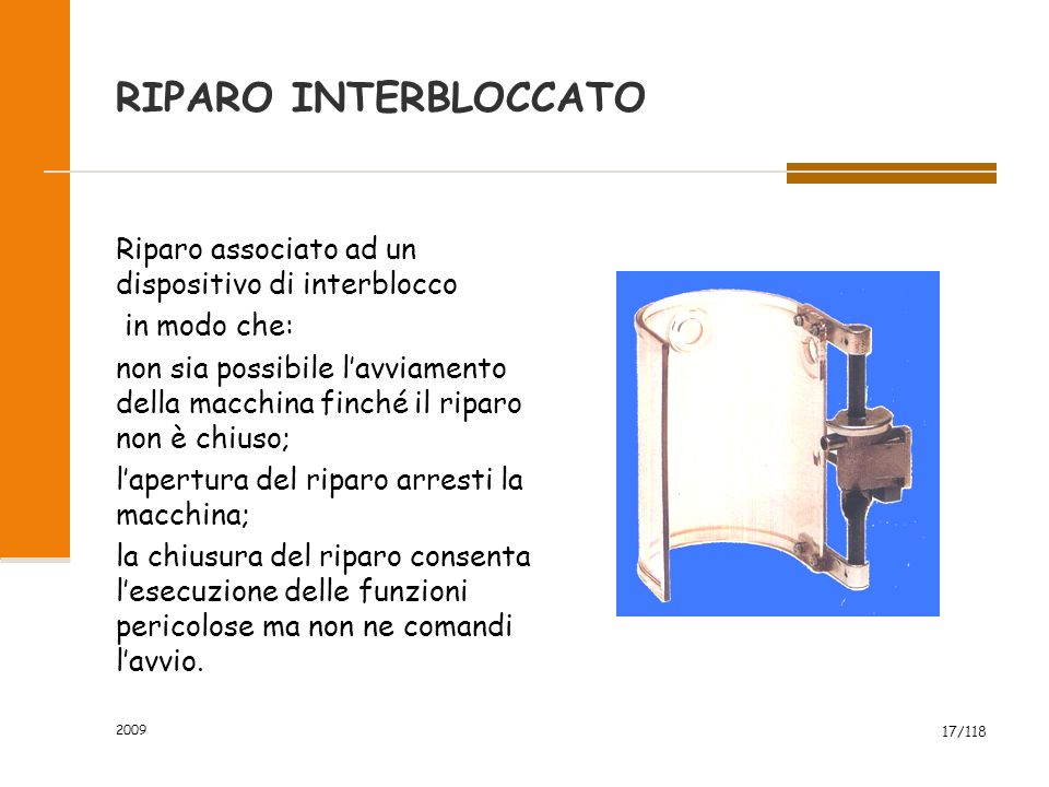 RIPARO INTERBLOCCATO Riparo associato ad un dispositivo di interblocco