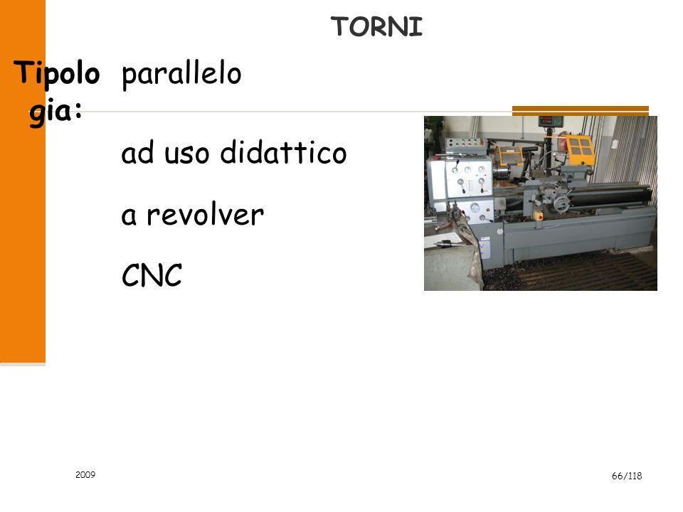 TORNI Tipologia: parallelo ad uso didattico a revolver CNC 2009