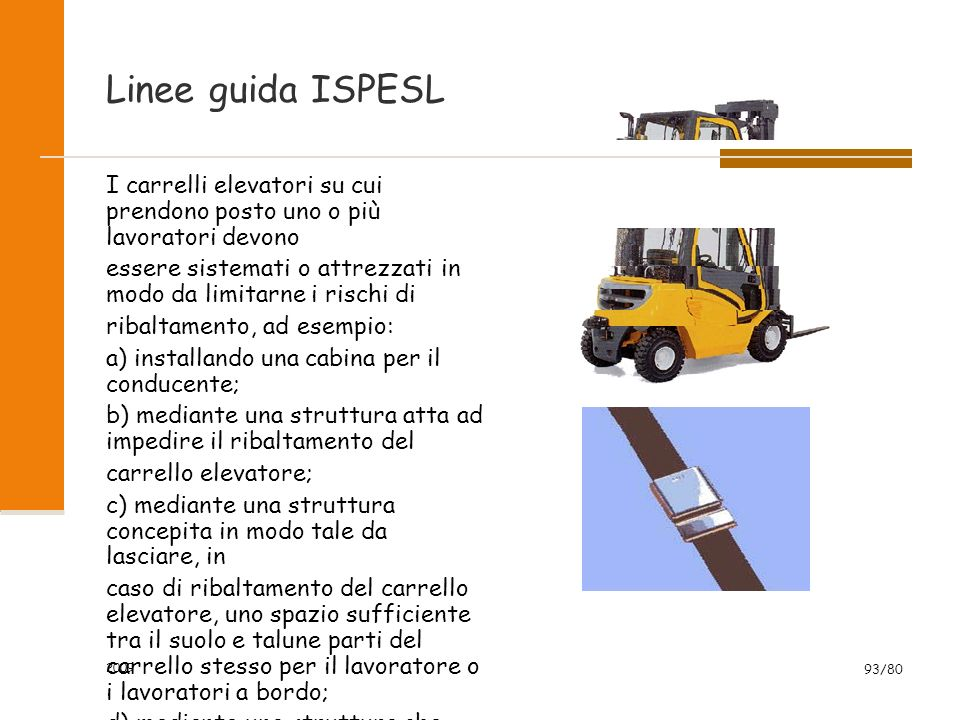 Linee guida ISPESL I carrelli elevatori su cui prendono posto uno o più lavoratori devono.