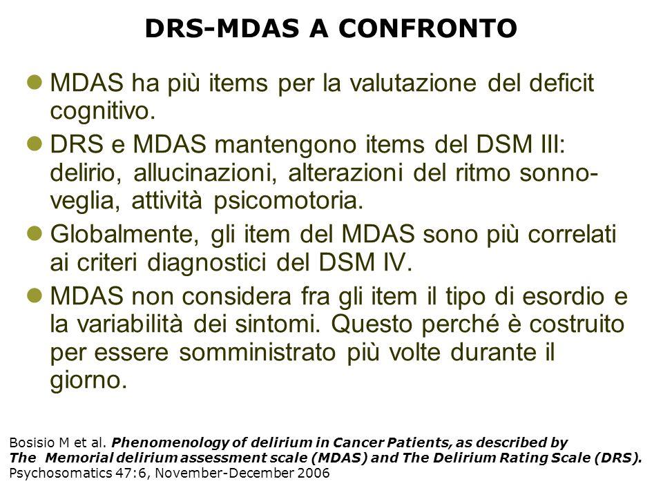 MDAS ha più items per la valutazione del deficit cognitivo.