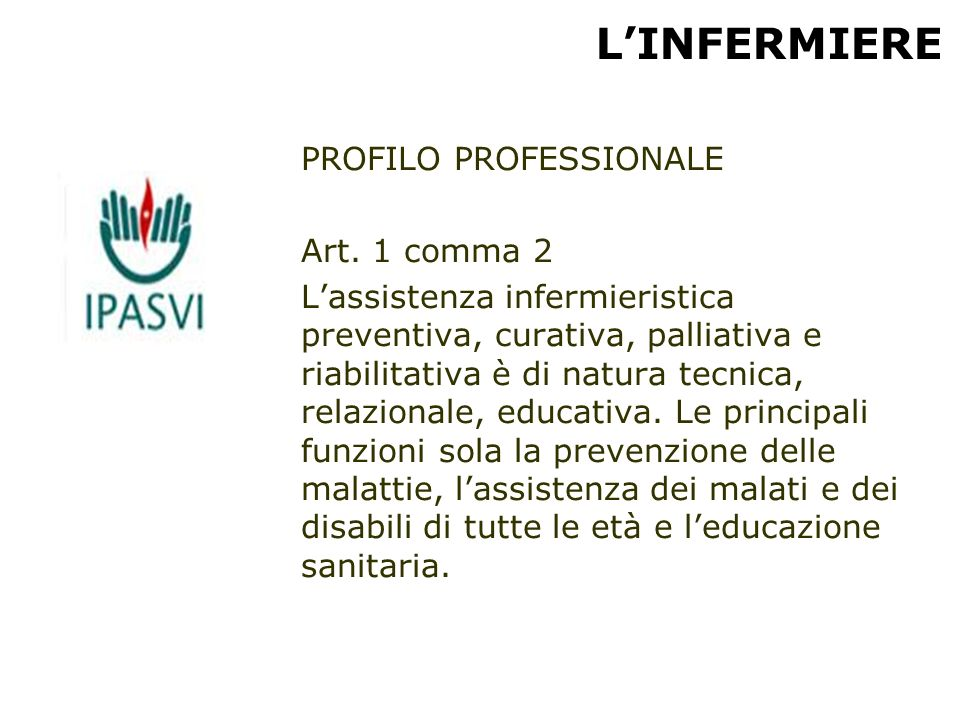 L'INFERMIERE PROFILO PROFESSIONALE Art. 1 comma 2