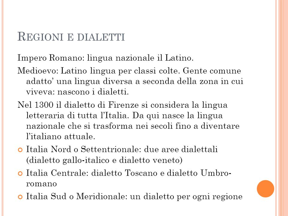 Regioni e dialetti Impero Romano: lingua nazionale il Latino.