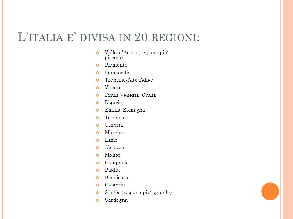 L'italia e' divisa in 20 regioni: