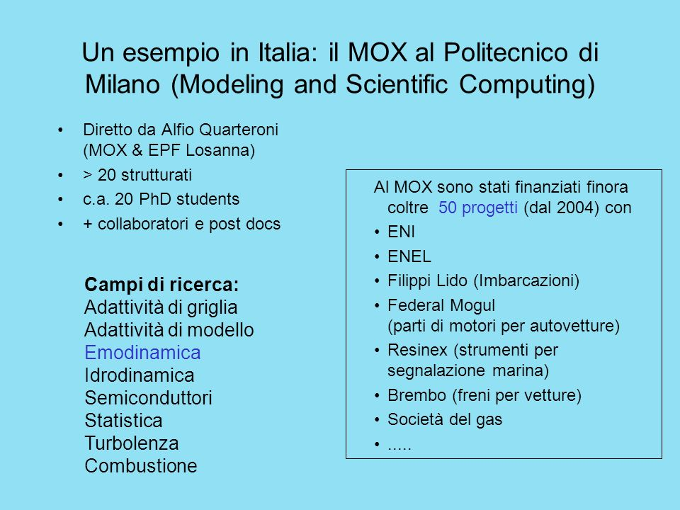 Un esempio in Italia: il MOX al Politecnico di Milano (Modeling and Scientific Computing)