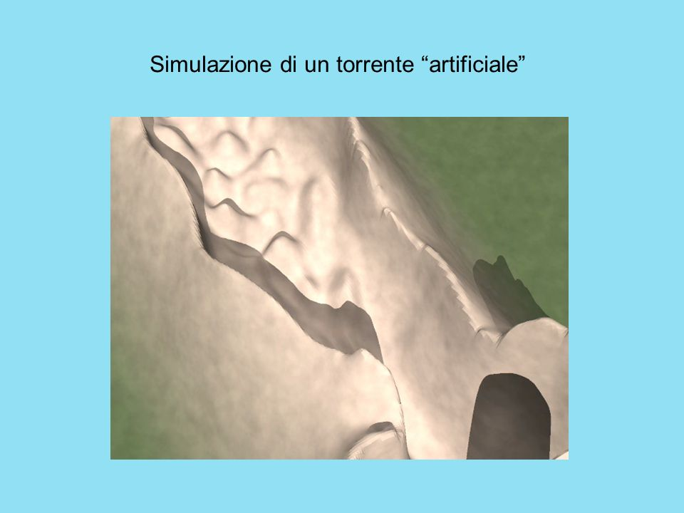 Simulazione di un torrente artificiale