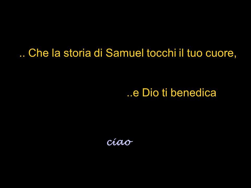 .. Che la storia di Samuel tocchi il tuo cuore,