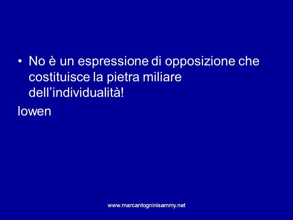 No è un espressione di opposizione che costituisce la pietra miliare dell'individualità!