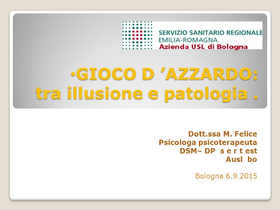 GIOCO D 'AZZARDO: tra illusione e patologia .