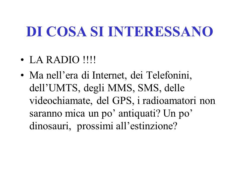 DI COSA SI INTERESSANO LA RADIO !!!!